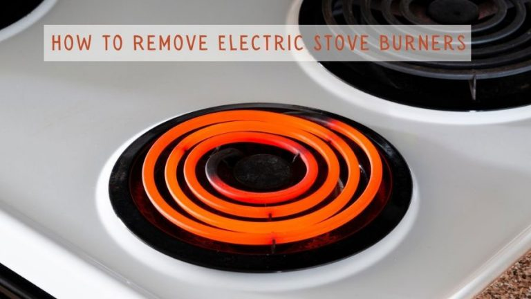 How-to-Remove-Electric-Stove-Burners Featured Image