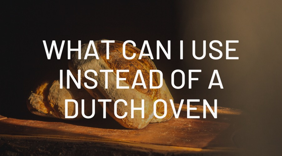 What Can I Use Instead of a Dutch Oven